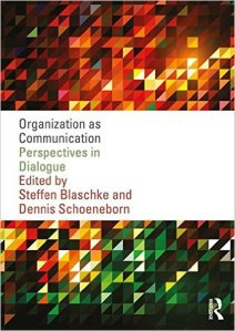 Organization as Communication - Perspectives in Dialogue